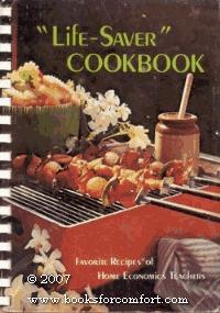 Life-saver cookbook: Favorite recipes of home economics teachers  by  Home Economics Teachers