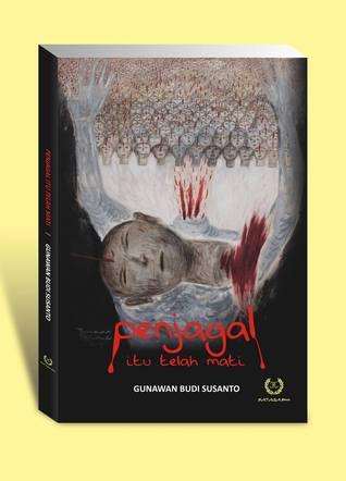 Penjagal Telah Mati  by  Gunawan Budi Susanto