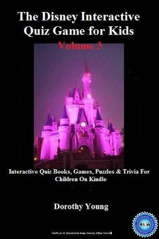 The Disney Interactive Quiz Game for Kids: Interactive Quiz Books, Games, Puzzles & Trivia For Children Dorothy Young