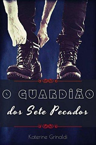 O Guardião dos Sete Pecados  by  Katerine Grinaldi