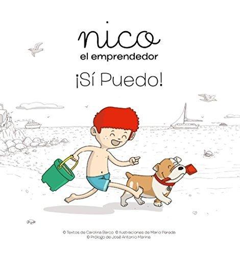 ¡Sí Puedo! (Nico el Emprendedor nº 1) Carolina Barco