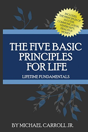 The Five Basic Principles For Life  by  Michael Carroll