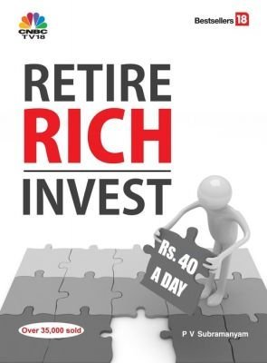 Retire Rich Invest: Rs. 40 a Day  by  P.V. Subramanyam