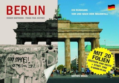 Berlin - Ein Rundgang vor und nach dem Mauerfall Rainer Hartmann