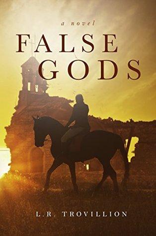 False Gods  by  L.R. Trovillion