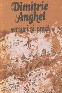 Versuri şi proză Dimitrie Anghel