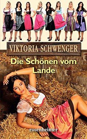 Die Schönen vom Lande (Moderne Heimatromane 15)  by  Viktoria Schwenger