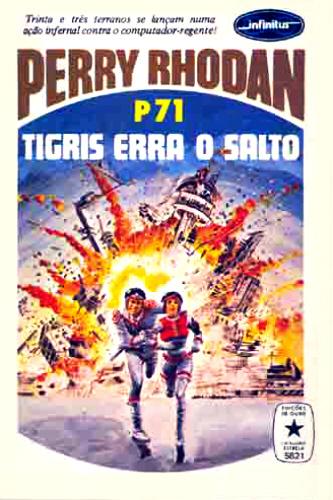 Tigris Erra o Salto  (Perry Rhodan, Atlan e Árcon, #71)  by  Kurt Brand