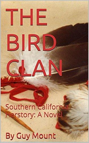 THE BIRD CLAN: Southern California Herstory: A Novel Guy Mount