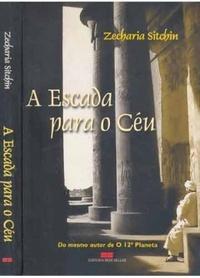 A Escada para o Céu Zecharia Sitchin
