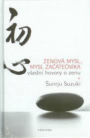 Zenová mysl, mysl začátečníka Shunryu Suzuki