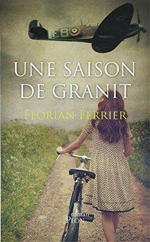 Une saison de granit Florian Ferrier