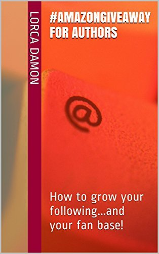 #AmazonGiveaway for Authors: How to grow your following...and your fan base!  by  Lorca Damon