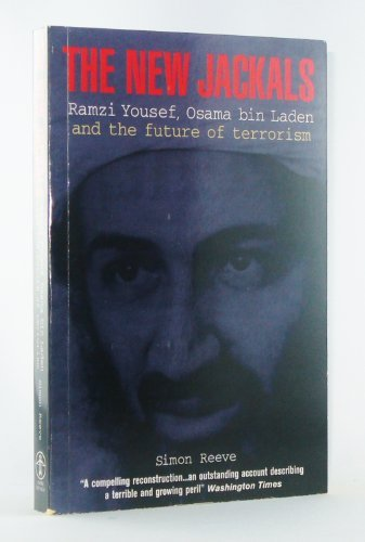 The New Jackals : Ramzi Yousef, Osama Bin Laden, and the Future of Terrorism  by  Simon Reeve