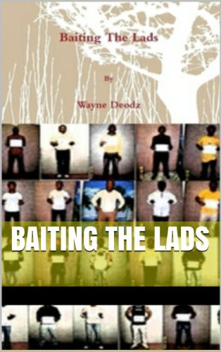 Baiting The Lads  by  Wayne Deodz