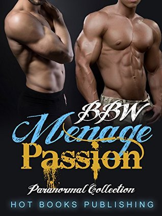 ROMANCE: Desired  by  Bad Boys (Paranormal Romance Collection) (Alpha Menage BBW Romance Short Stories) by Hot Books Publishing