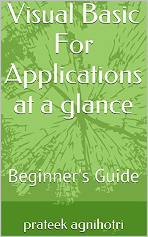 Visual Basic For Applications at a glance: Beginners Guide prateek agnihotri