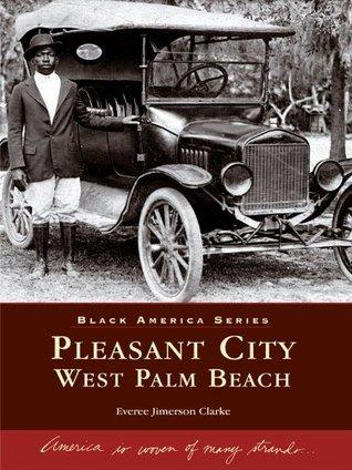 Pleasant City, West Palm Beach Everee Jimerson Clarke