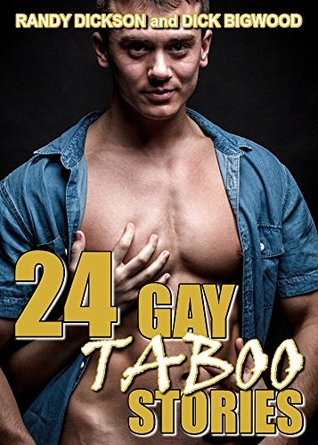 24 GAY TABOO STORIES: GAY TABOO XXX COLLECTION Randy Dickson