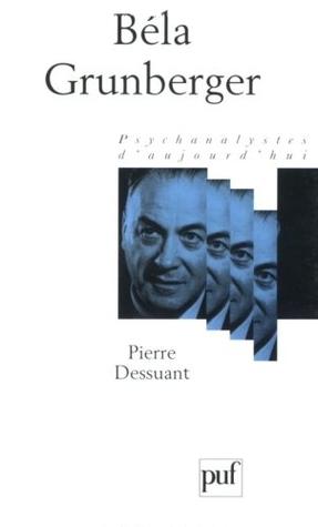 Béla Grunberger Pierre Dessuant