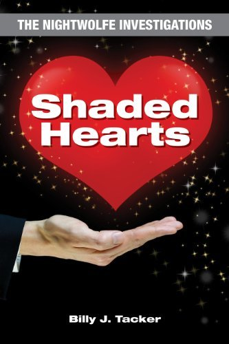 Shaded Hearts: The Nightwolfe Investigations Billy J. Tacker
