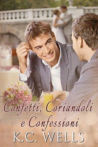 Confetti, Coriandoli e Confessioni K.C. Wells