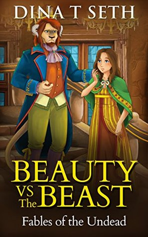 Zombie Kids Books: Beauty vs The Beast - Fables of the Undead Dina T. Seth