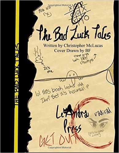 The Bad Luck Tales Christopher J. McLucas
