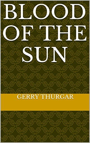 Blood of the Sun  by  Gerry Thurgar