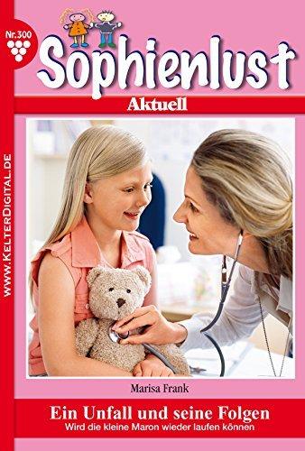 Sophienlust 300 - Familienroman: Ein Unfall und seine Folgen Patricia Vandenberg