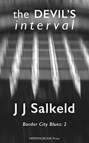 The Devils Interval (Border City Blues #2)  by  J.J. Salkeld