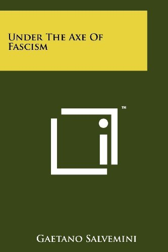 Under The Axe Of Fascism  by  Gaetano Salvemini