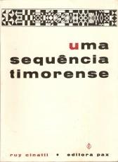 Uma Sequência Timorense  by  Ruy Cinatti