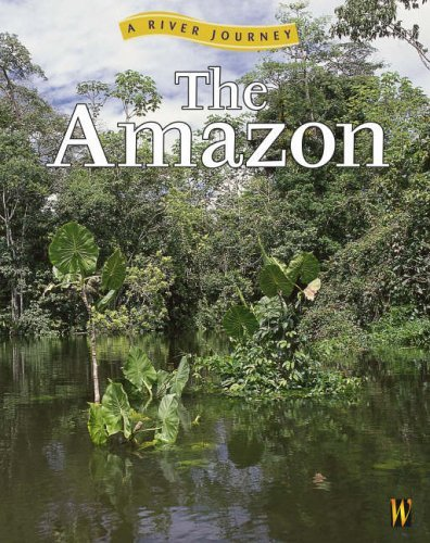 The Amazon: A River Journey  by  Simon Scoones