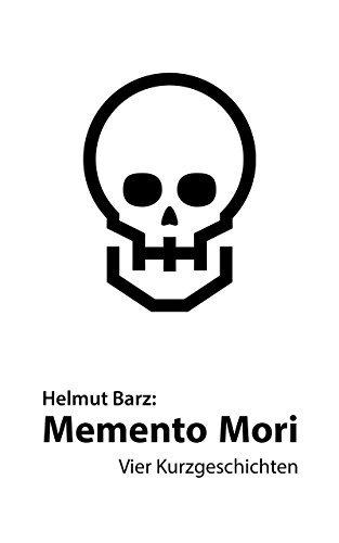 Memento Mori: Vier Kurzgeschichten  by  Helmut Barz