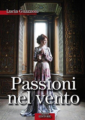 Passioni nel vento Lucia Guazzoni