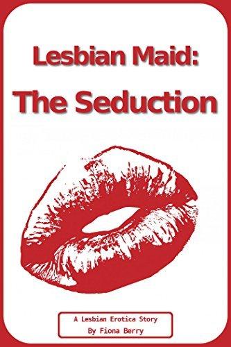 Lesbian Maid: The Seduction Fiona Berry