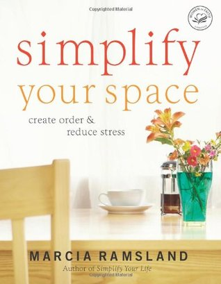 Simplify Your Space: Create Order & Reduce Stress Marcia Ramsland
