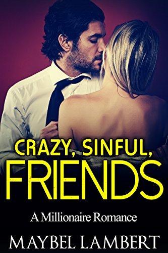Crazy, Sinful, Friends Maybel Lambert