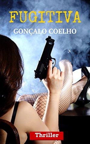 Fugitiva (Série Vermelha Livro 1)  by  Gonçalo Coelho
