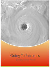Going to Extremes: Weird Weather or Global Warming  by  James Lawrence Powell