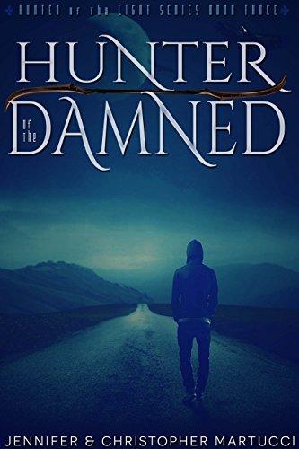The Demon Hunter: Hunter of the Damned (Book 3) Jennifer Martucci