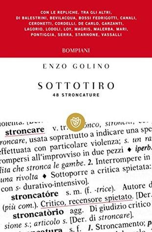 Sottotiro: 48 stroncature  by  Enzo Golino