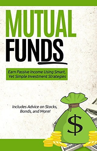 Mutual Funds: Earn Passive Income Using Smart, Yet Simple Investment Strategies (FREE Fund Recommendations)  by  Steven Tang