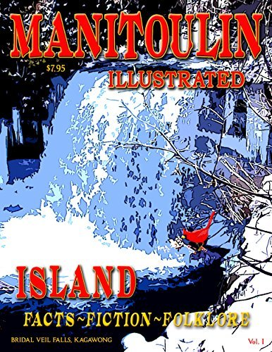 Manitoulin Illustrated: Facts, Fiction and Folklore Susan Priddle