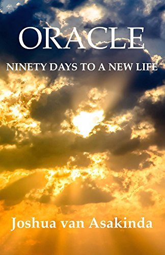 Oracle: Ninety Days to a New Life  by  Joshua van Asakinda