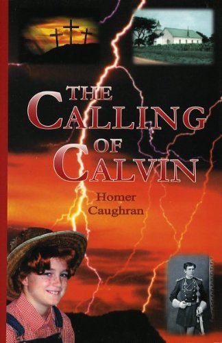 The Calling of Calvin  by  Homer Caughran