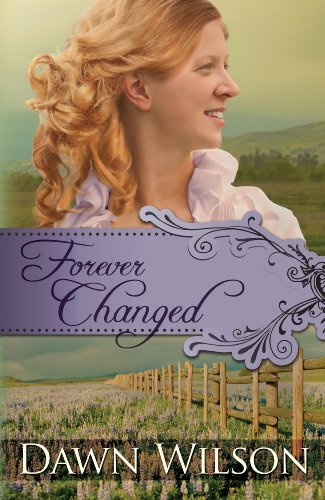 Forever Changed  by  Dawn Wilson