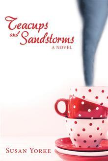 Teacups and Sandstorms  by  Susan Yorke