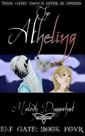 The Atheling (Elf Gate, #4)  by  Melody Daggerhart